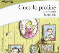 Cucu la praline Fanny Joly, textes & narr.