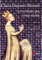 Le roi disait que j'étais diable / Clara Dupont-Monod | Dupont-Monod, Clara (1973-....). Auteur