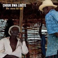 SE NOU KI LA ! | Chouk Bwa Libète
