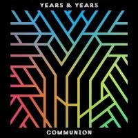 Communion / Years And Years, ens. voc. et instr. | Years and Years. Interprète