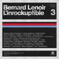 L'Inrockuptible 3 Bernard Lenoir, sélectionneur Jean-Louis Murat, chant Gérard Manset, chant Etienne Daho, chant... [et al.]