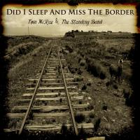 Did I sleep and miss the border Tom McRae, chant The Standing Band, groupe voc. et instr.