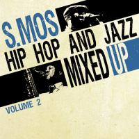 Hip hop and jazz mixed up : volume 2 | S. Mos