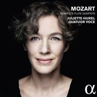 Complete flute quartets Wolfgang Amadeus Mozart, comp. Juliette Hurel, flûte Quatuor Voce, ens. instr.