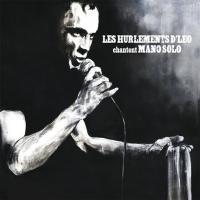 Les Hurlements d'Léo chantent Mano Solo Les Hurlements d'Léo, groupe voc et instr. Mano Solo, auteur adapté