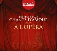 """Afficher """"Les Plus beaux chants d'amour à l'opéra"""""""