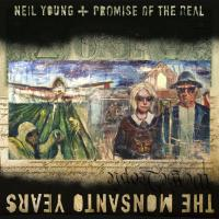 The Monsanto years Neil Young, comp., chant, guitare Lukas Nelson, chant, guitare Promise of the Real, groupe voc. et instr.