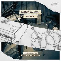 Covered the Robert Glasper Trio recorded live at capitol studios Robert Glasper, piano Vicente Archer, contrebasse Damion Reid, batterie