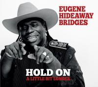 Hold on a little bit longer / Eugene 'Hideaway' Bridges | Bridges, Eugene 'Hideaway'. Compositeur