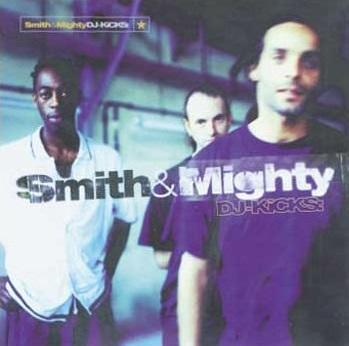 Dj kicks | Smith & Mighty