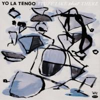 Stuff like that there   Yo La Tengo. Musicien