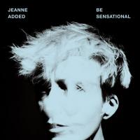 Be sensational / Jeanne Added, comp. & chant | Added, Jeanne. Compositeur. Comp. & chant