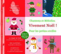 Vivement Noël : chansons et mélodies pour les petites oreilles