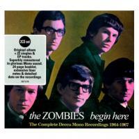 Begin here : the complete Decca mono recordings 1964-1967 / Zombies (The), ens. voc. & instr. | Zombies (The). Interprète