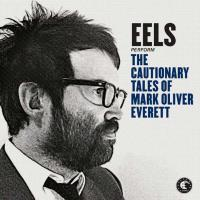 Cautionary tales of Mark Oliver Everett (The)
