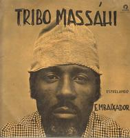 Estrelando Embaixador & Tribo Massahi