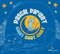 Chat chat chat / Pascal Parisot | Parisot, Pascal. Compositeur. Chanteur