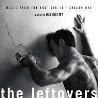 The Leftovers, season one : bande originale de la série télévisée de Damon Lindelof et Tom Perrotta | Richter, Max. Compositeur
