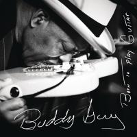 Born to play guitar Buddy Guy, guitare, chant