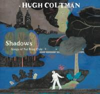 Shadows : songs of Nat King Cole / Hugh Coltman | Coltman, Hugh - Chant