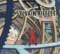 Mechanics | Sylvain Rifflet. Compositeur
