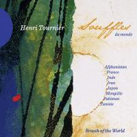 Souffles du monde Henri Tournier, comp., arrangements, flûtes, bansuri Abida Parveen, Aliresa Ghorbani, Anne-Marie Lablaude... [et al.], chant