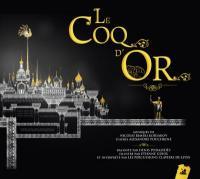 Le coq d'or un conte d'Alexandre Pouchkine Nikolaï Rimski-Korsakov, comp. Gérard Lecointe, dir. Denis Podalydès, narr. Les Percussions Claviers de Lyon, ens. instr.