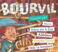 Bourvil chanté par Mell, Debout sur le Zinc, Aldebert, Weepers Circus, Eddy la Gooyatsch