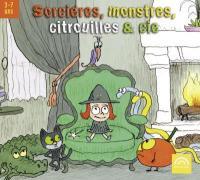 Sorcières, monstres, citrouilles & cie / Chantal Grimm, chant | Grimm, Chantal. Chanteur. Chant