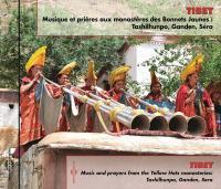 Musique et prières aux monastères des Bonnets Jaunes Tashilhunpo, Ganden, Séra
