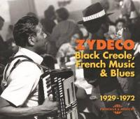 Zydeco : black creole, French music & blues 1929-1972 |