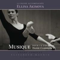 Musique pour le cours de danse classique Vol. 5 la danse accompagnée, cours complet