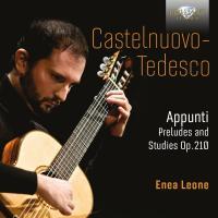 Appunti, op. 120 Mario Castelnuovo-Tedesco, comp. Enea Leone, guitare