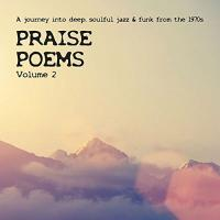 Praise poems vol. 2 a journey into deep, soulful jazz & funk from the 1970's