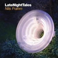 LateNightTales | Nils Frahm (1982-....). Compositeur