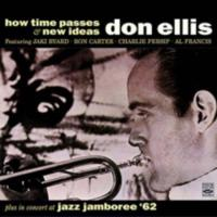 How time passes & New ideas plus in concert at Jazz Jamboree '62 Don Ellis, trompette Jaki Byard, piano, saxo alto Ron Carter, contrebasse Charlie Persip, batterie. .... [et al.]