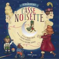 Casse noisette / Piotr Ilitch Tchaïkovski | Karsenti, Valérie. Narrateur