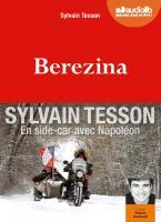 Berezina / Sylvain Tesson | Tesson, Sylvain (1972-....)