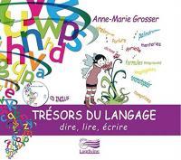 Trésors du langage dire, lire, écrire