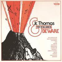 Beware Jr. Thomas & the Volcanos, groupe voc. & instr.