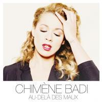 Au delà des maux Chimène Badi, chant