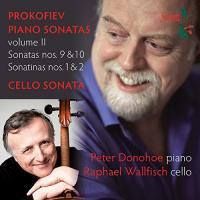 Piano sonatas Volume II Sergueï Prokofiev, comp. Peter Donohoe, piano Raphael Wallfisch, violoncelle