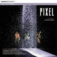 Pixel / Musique, direction musicale, pianos et programming de Armand Amar | Amar, Armand. Compositeur