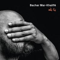 Ya balad | Mar-Khalifé, Bachar. Chanteur