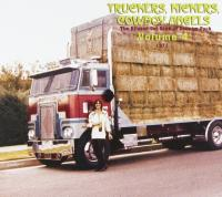 Truckers, kickers, cowboy angels, vol. 4 : the blissed-out birth of country rock, 1971 | Harvey, Alex