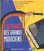 L'Alphabet des grands musiciens : 44 poèmes de Yann Walcker dits par Pierre Hatet, 44 musiciens, 44 musiques, 2 CD
