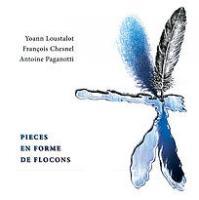Pièces en forme de flocons | Yoann Loustalot (1974-....). Compositeur