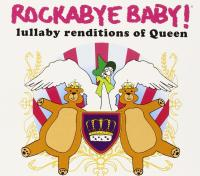 Rockabye baby : lullaby renditions of Queen | Queen. Antécédent bibliographique