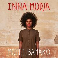 Motel Bamako / Inna Modja | Modja, Inna (1984-....). Chanteur