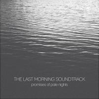 Promises of pale nights | Last Morning Soundtrack (The)